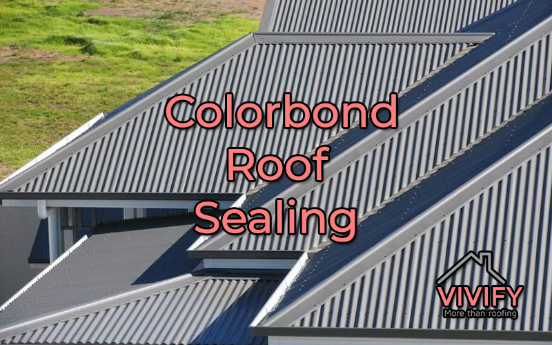 Colorbond Roof Sealing