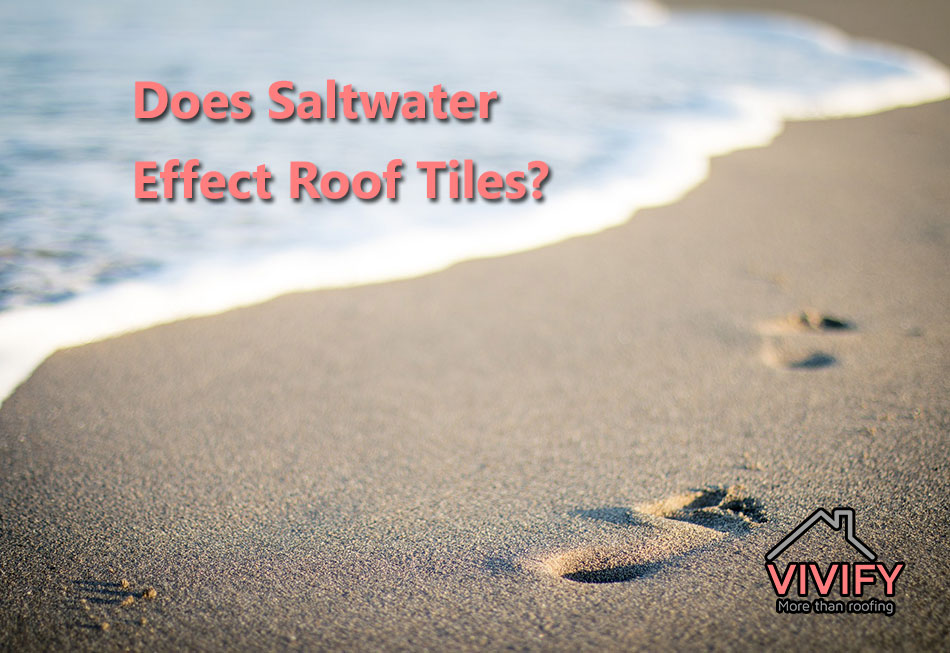 Does Saltwater Effect Roof Tiles?